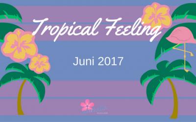 🌴Tropical Feeling: Angebote Juni 2017